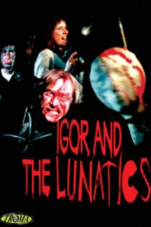Igor and the Lunatics