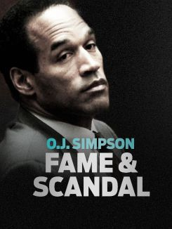 O.J. Simpson: Fame and Scandal