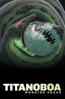 Titanoboa : Monster Snake