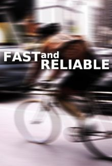 Fast and Reliable