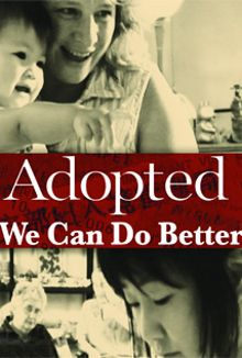 Adopted: We Can Do Better