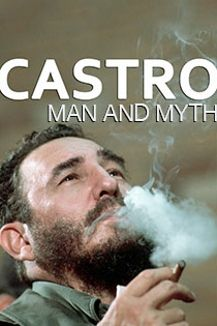 Castro: Man and Myth