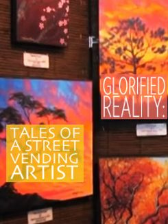 Glorified Reality: Tales of a Street Vending Artist