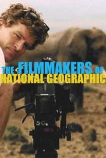 The Filmmakers of National Geographic