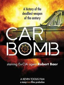 Car Bomb: A History of the Deadliest Weapon of the Twenty First Century