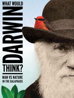 What Would Darwin Think? Man Vs the Galapagos