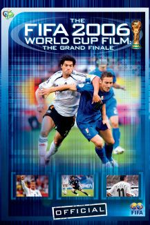 The 2006 FIFA World Cup Film: The Grand Final