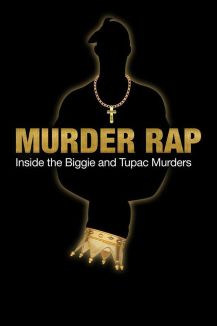 Murder Rap: Inside The Biggie And Tupac Murders