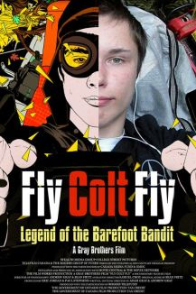 Fly Colt Fly: Legend of the Barefoot Bandit