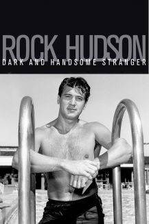 Rock Hudson: Dark And Handsome Stranger