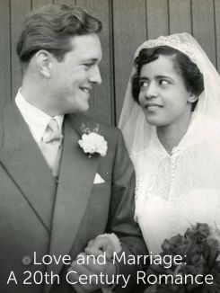 Love and Marriage: A 20th Century Romance