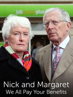 Nick and Margaret: We All Pay Your Benefits