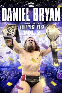 WWE: Daniel Bryan - Just Say Yes! Yes! Yes! Vol. 2